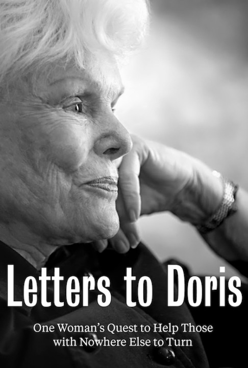 Letters to Doris: One Woman's Quest to Help Those With Nowhere Else to Turn